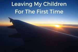 Leaving My Children For The First Time