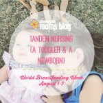 Tandem Nursing {A Toddler & A Newborn}
