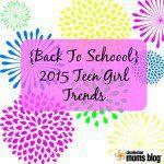 {Back to School} 2015 Teen Girl Trends