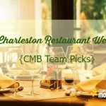 Charleston Restaurant Week {CMB Team Picks}