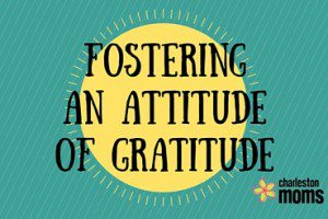 Fostering An Attitude of Gratitude in our Families
