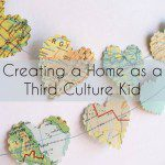Creating a Home as a Third Culture Kid
