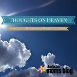 Thoughts on Heaven {Pregnancy Loss}
