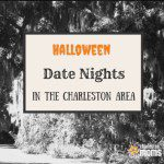 Halloween Date Nights in the Charleston Area