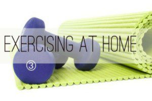 Exercising at Home I