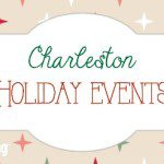 2015 Charleston Holiday Events Guide