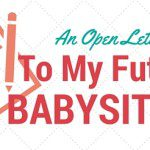 Open Letter to My Future Babysitter