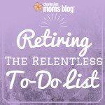 Retiring The Relentless To-Do List