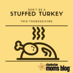 Don't Be a Stuffed Turkey This Thanksgiving
