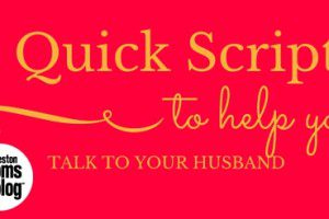 5 Quick Scripts to Help You Talk to Your Husband