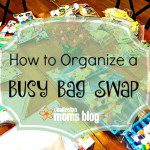 How to Organize a Busy Bag Swap