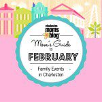 Mom's Guide to February {Family Events Around Charleston}