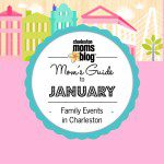 Mom's Guide to January {Family Events Around Charleston}