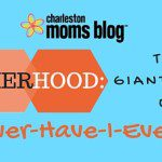 """Motherhood: The Giant Game Of """"Never Have I Ever…"""""""
