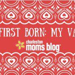To My First Born: My Valentine