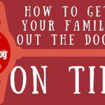 How to Get Your Family Out the Door On Time!