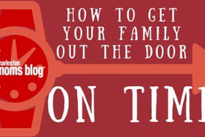 How to get your family out the door