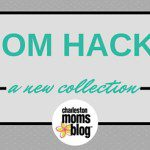 Mom Hacks: A New Collection