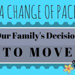 A Change of Pace:  Our Family's Decision to Move