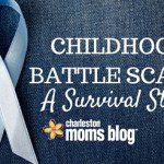 Childhood Battle Scars: A Survival Story