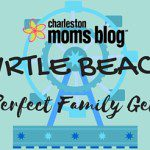 Myrtle Beach: The Perfect Family Getaway