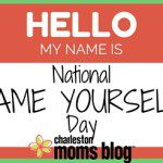 What's in a Name? {National Name Yourself Day}