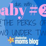 Due with Baby #2:  The Perks of Two under Two