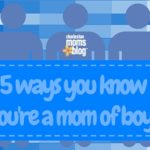 5 Ways You Know You're a Mom of Boys