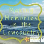 Making Memories in the Lowcountry