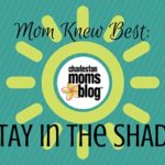 Mom Knew Best: Stay in the Shade!