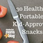 30 Healthy, Portable, Kid-Approved Snacks