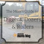 The Mom's Guide to Diggers, Dozers, and Rollers