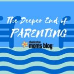 The Deeper End of Parenting