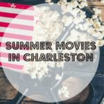 Guide to Summer Movies in Charleston {FREE Printable Calendars!}