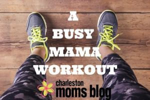 A BUSY MAMAWORKOUT