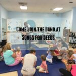 Come Join the Band at Songs For Seeds