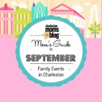 Mom's Guide to September: Family Events in Charleston
