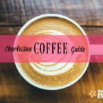 Happy National Coffee Day! 15+ Charleston Coffee Shops to Check Out Today!
