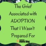 The Grief Associated with Adoption that I Wasn't Prepared For