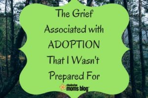 the-grief-associated-withadoptionthat-i-wasnt-prepared-for