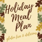 Holiday Meal Plan (Gluten-free & Tasty)