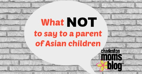 what-not-to-say-to-a-parent-of-asian-children-2