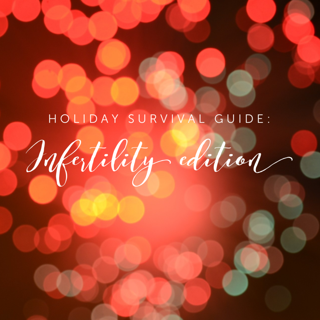 holiday survival guide infertility