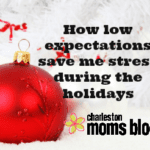 How Low Expectations Save Me Stress During The Holidays