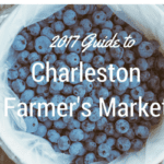 2017 Guide to Charleston Farmer's Markets