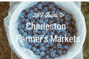 2017 Guide to Charleston Famrers Markets