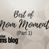 "You Just Can't Make These Up; Best of ""Mom Moments"" (Part 1)"