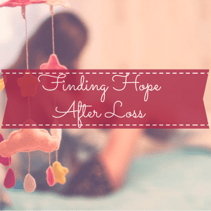 Finding Hope After Pregnancy Loss