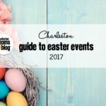 Guide to Easter Events in Charleston 2017