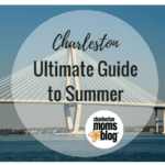 2018 Ultimate Guide to Summer around Charleston